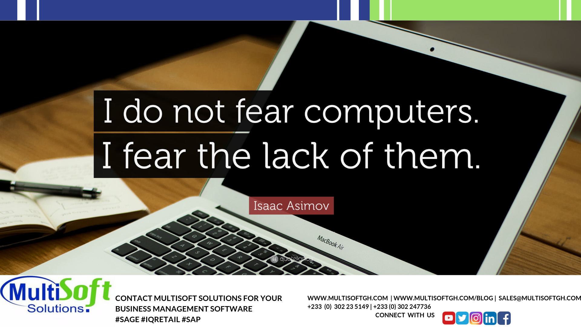 """""""I do not fear computers. I fear lack of them."""" — Isaac Asimov"""
